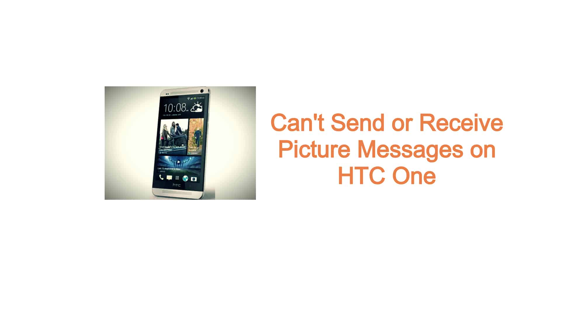 Can T Send Or Receive Picture Messages On Htc One