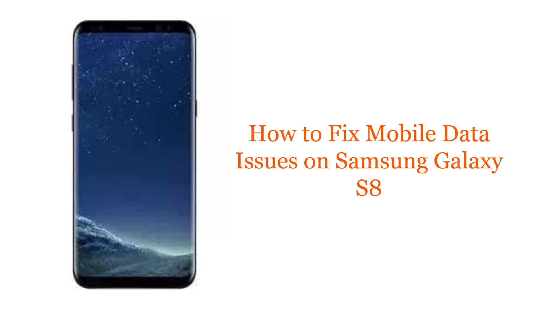 How To Fix Mobile Data Issues On Samsung Galaxy S8