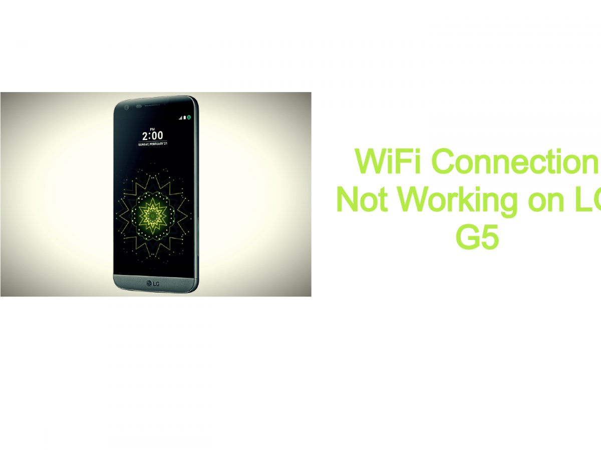 WiFi Connection Not Working on LG G5