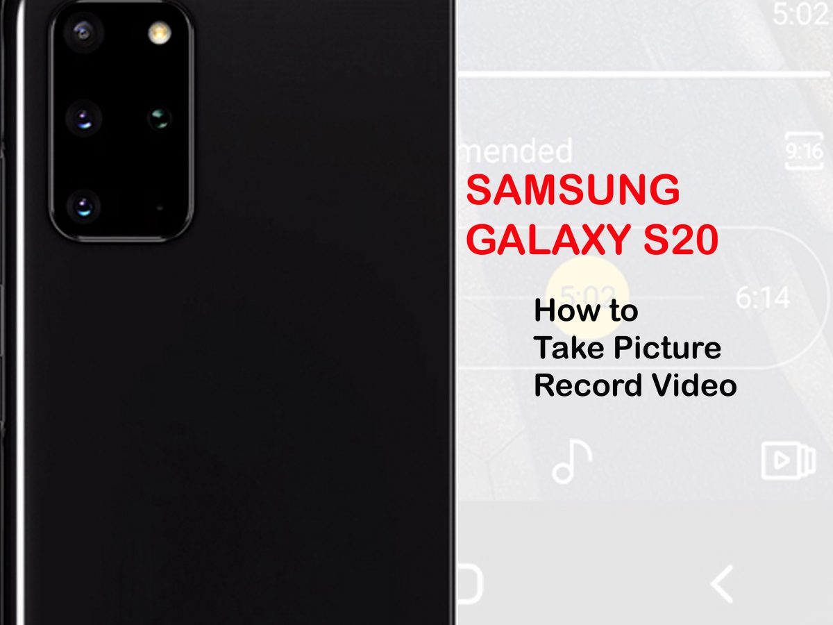 how to take picture record video on galaxy s20