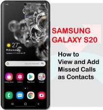 how to view and add missed calls as contacts on galaxy s20